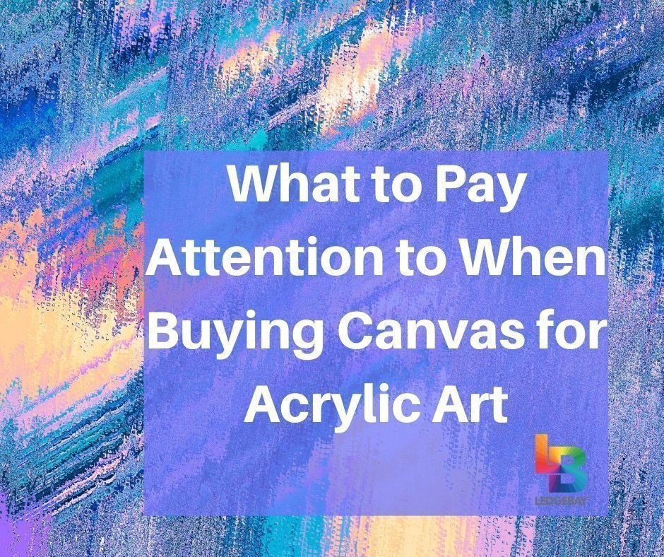 What-to-Pay-Attention-to-When-Buying-Canvas-for-Acrylic-Art
