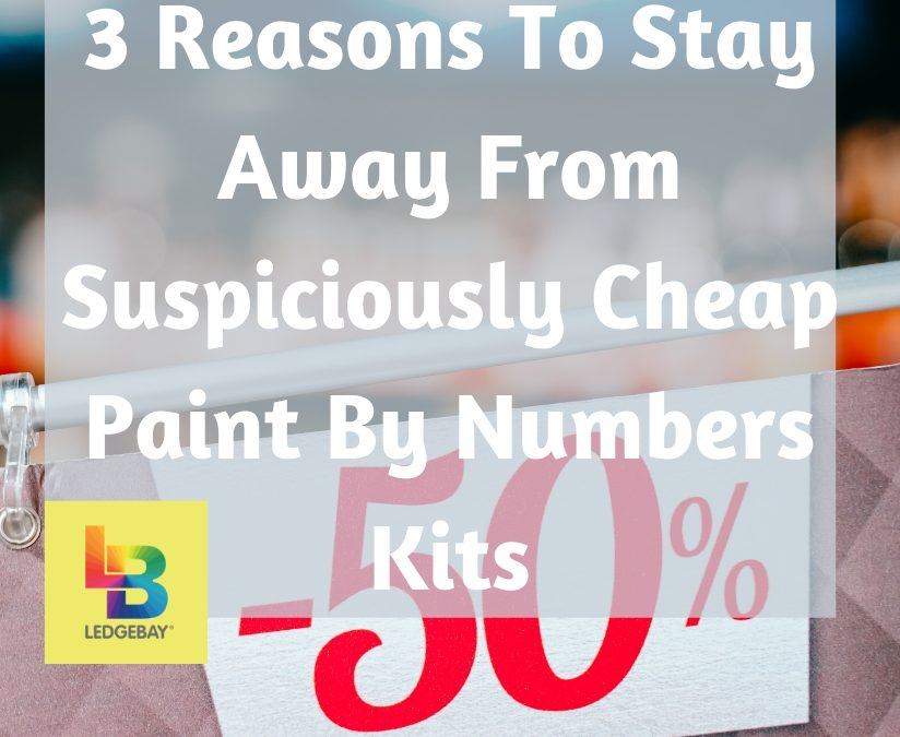 3 Reasons To Stay Away From Suspiciously Cheap Paint By Numbers Kits