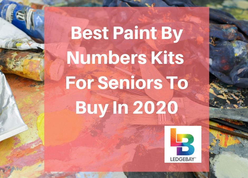 Best Paint By Numbers Kits For Seniors To Buy In 2020