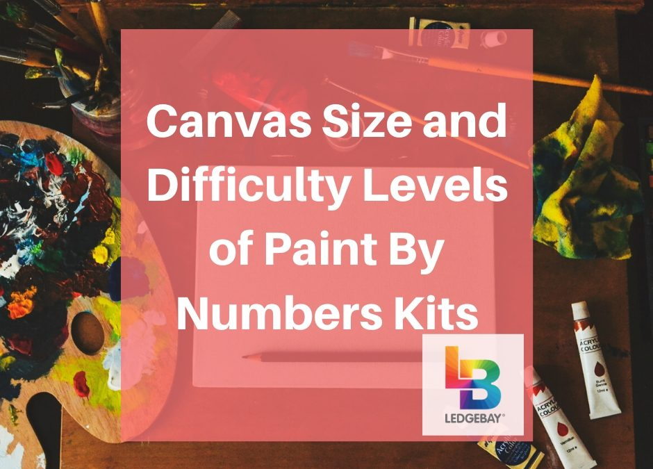 Canvas Size and Difficulty Levels of Paint By Numbers Kits