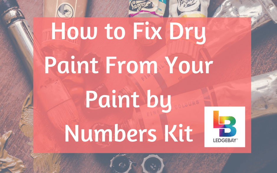 How to Fix Dry Paint From Your Paint by Numbers Kit