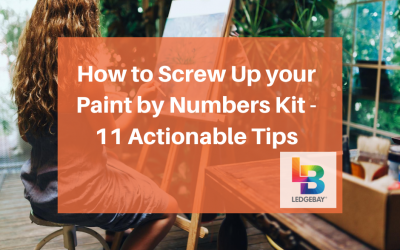 How to Screw Up your Paint by Numbers Kit – 11 Actionable Tips