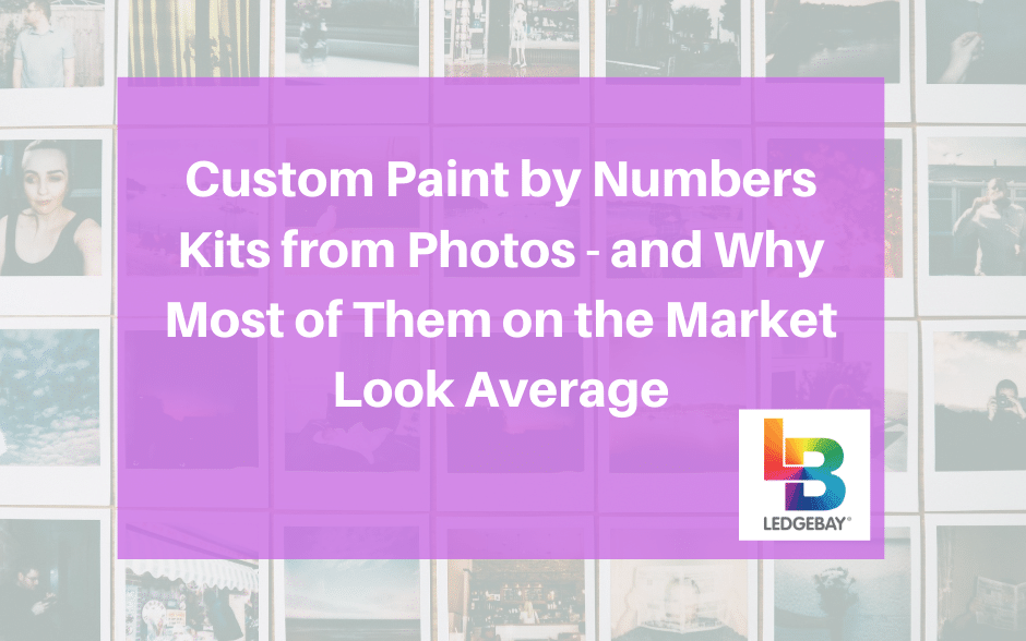 Custom Paint by Numbers Kits from Photos