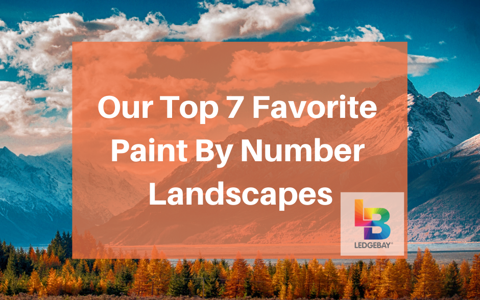 Our Top 7 Favorite Paint By Number Landscapes