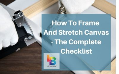 How to Frame and Stretch Canvas – The Complete Checklist