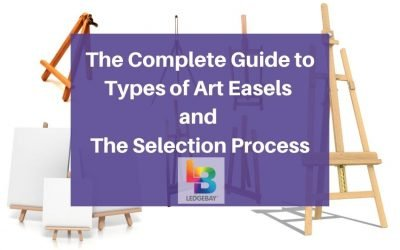 The Complete Guide to Types of Art Easels and Selection Process