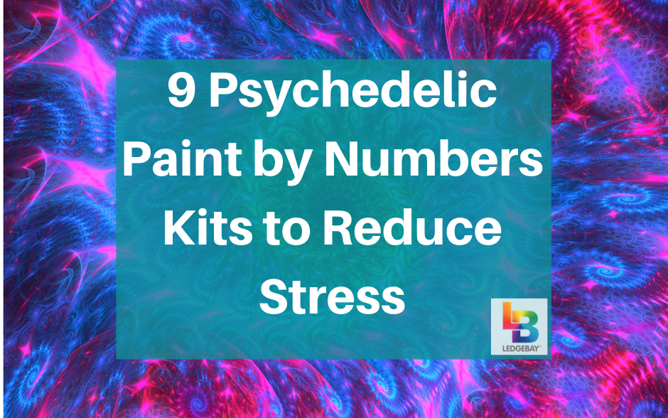 9 Psychedelic Paint by Numbers Kits to Reduce Stress