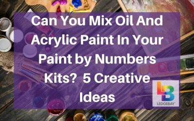 Can You Mix Oil and Acrylic Paint In Paint by Numbers Kit?