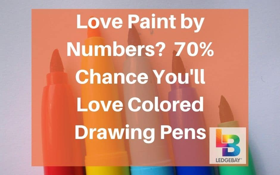 Love Paint by Numbers? 70% Chance You'll Love Color Drawing Pens!
