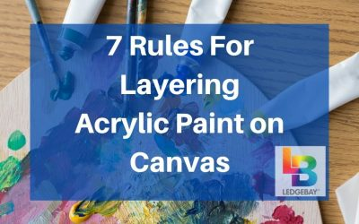 7 Rules for Layering Acrylic Paint on Canvas