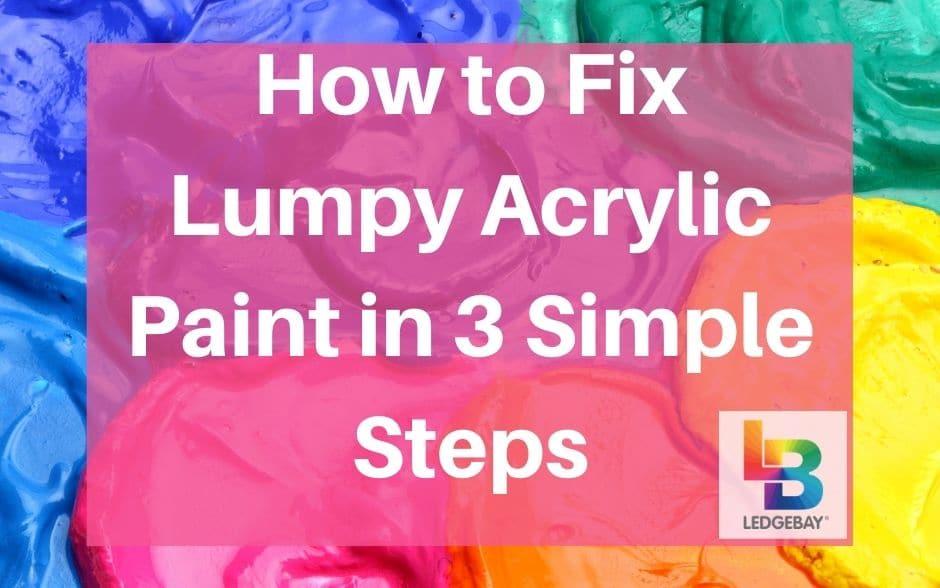 how-to-fix-lumpy-acrylic-paint