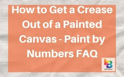 How to Get a Crease Out of a Painted Canvas – Paint by Numbers FAQ
