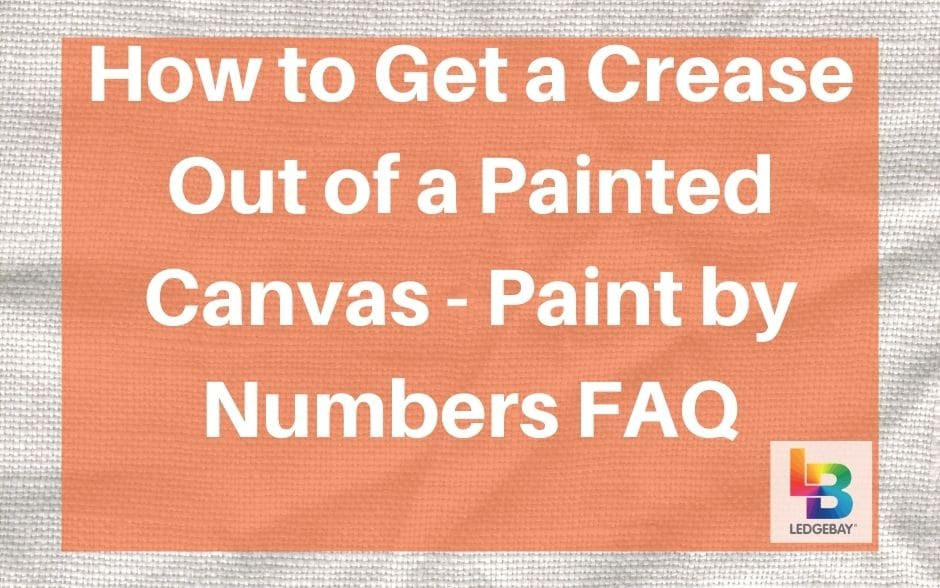 how-to-get-a-crease-out-of-a-painted-canvas