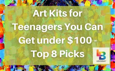 Art Kits for Teenagers You Can Get Under $100 – Top 8 Picks.