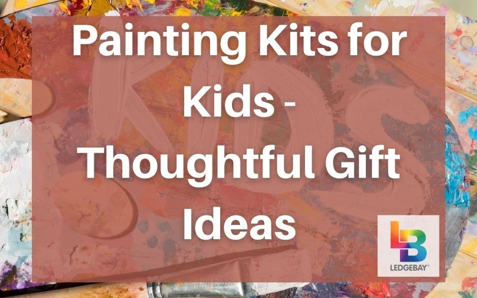 Painting Kits for Kids – Thoughtful Gift Ideas