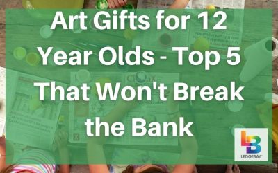 Art Gifts for 12 Year Olds – Top 5 That Won't Break the Bank